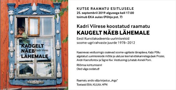 """Raamatu """"Kaugelt näeb lähemale. EKA soome-ugri uurimisreisid 1978 - 2012"""" esitlus"""