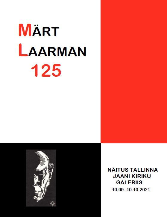 """Näitus """"Märt Laarman 125"""""""