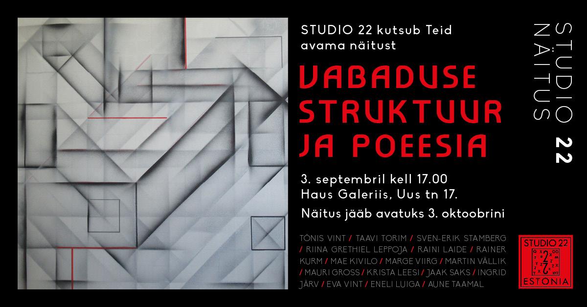 """Stuudio 22 näitus """"Vabaduse struktuur ja poeesia"""""""